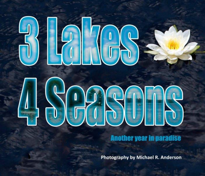 View 3 Lakes, 4 Seasons by Michael R. Anderson