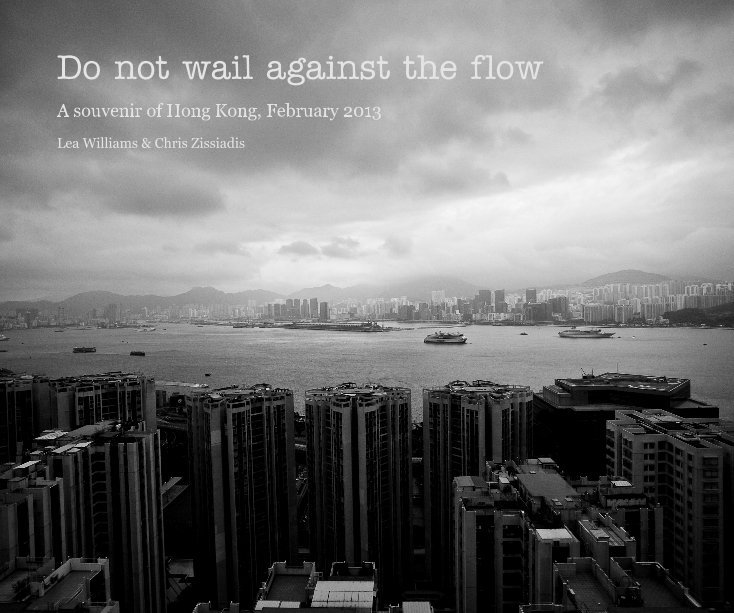 View Do not wail against the flow by Lea Williams & Chris Zissiadis