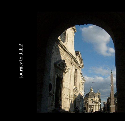 View journey to italia! by Deborah S Nelson