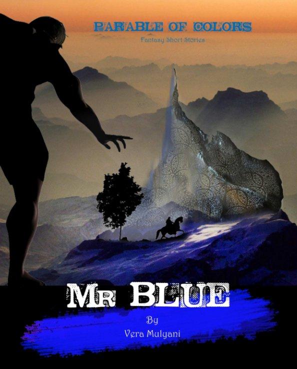 View Mr Blue by Vera Mulyani