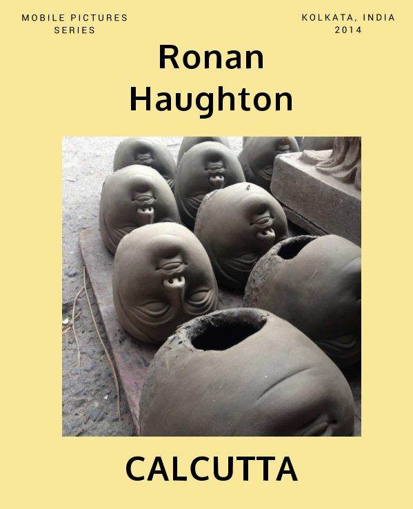 View Calcutta by Ronan Haughton