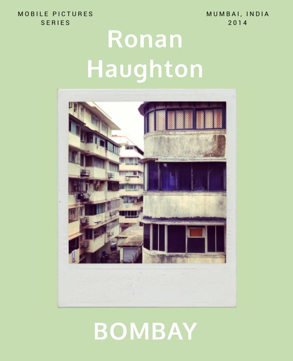 View Bombay by Ronan Haughton