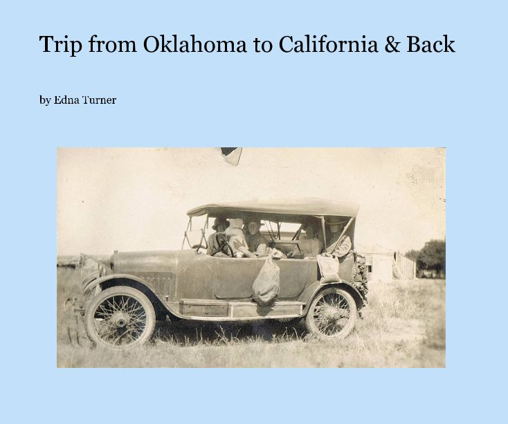 Visualizza Trip from Oklahoma to California & Back di Edna Turner