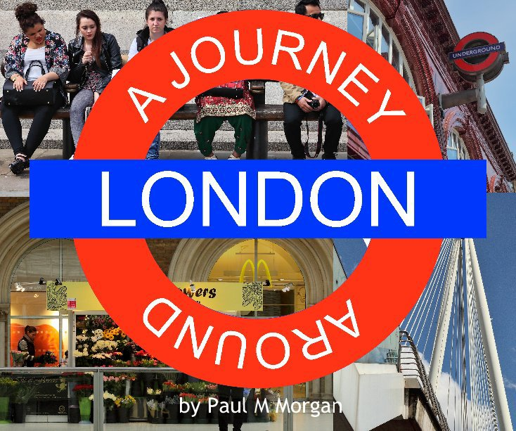 View A Journey Around London by Paul M Morgan