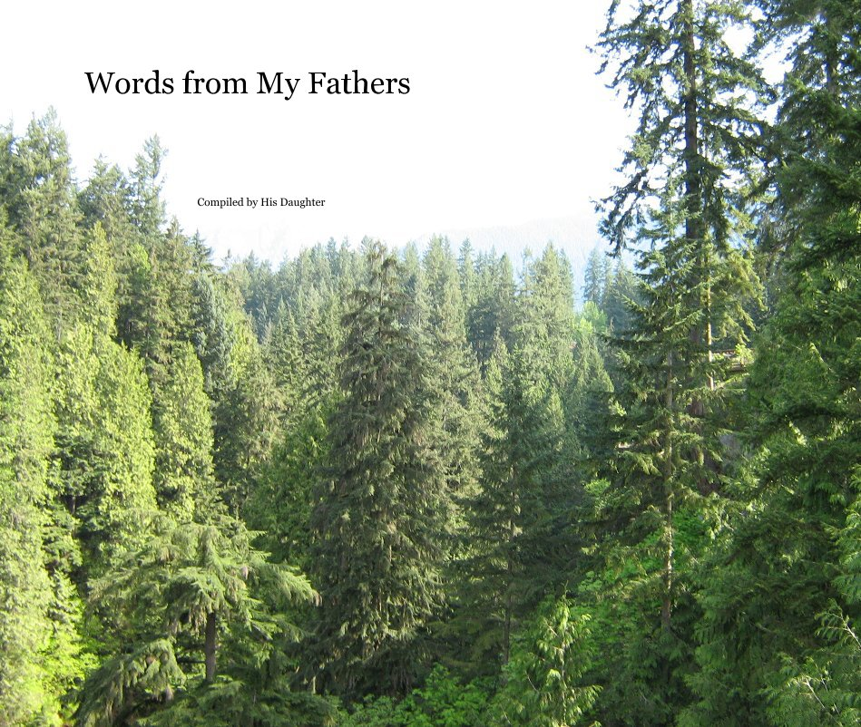 View Words from My Fathers by Compiled by His Daughter