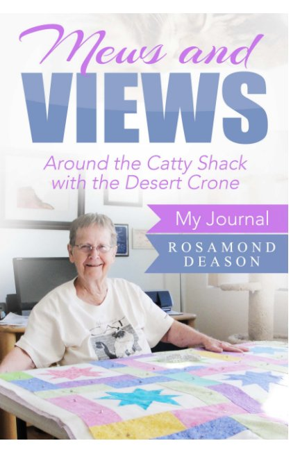 View Mews and Views Around the Catty Shack by Rosamond Deason