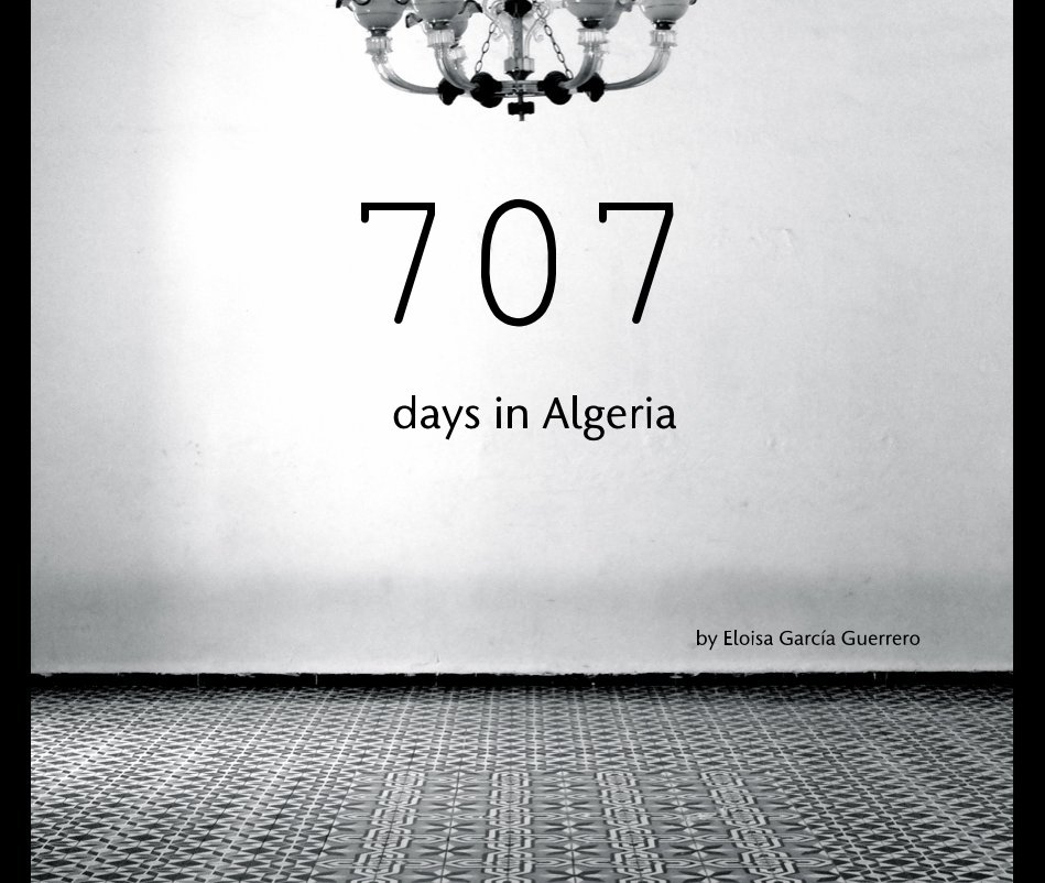 View 707 days in Algeria by Eloisa García Guerrero