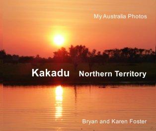My Australia Photos: Kakadu - Travel photo book