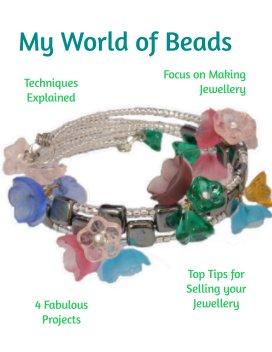 My World of Beads: Focus on Jewellery Making - Crafts & Hobbies economy magazine