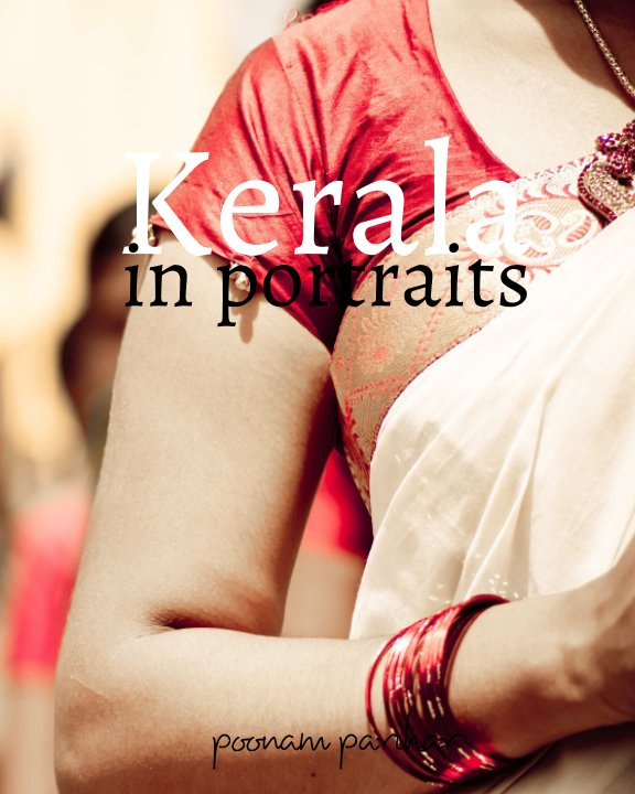 View Kerala : in portraits by Poonam Parihar