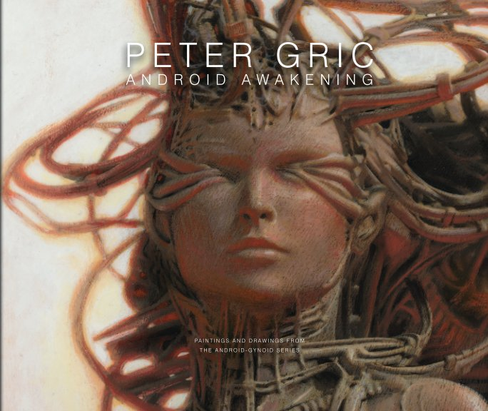 View Android Awakening (Softcover) by Peter Gric
