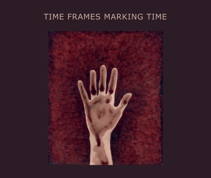 View Time Frames Marking Time by Elisa Decker and Barbara Lubliner