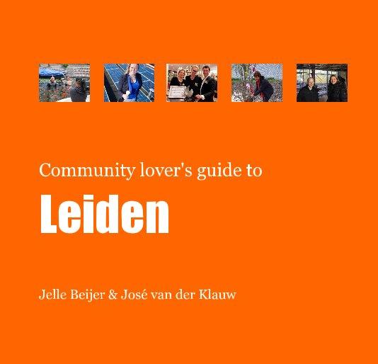 View Community Lover's Guide to Leiden by Edited by Jelle Beijer en José van der Klauw