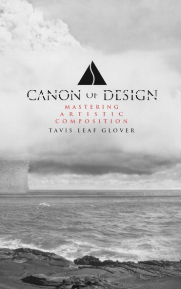 View Canon of Design - Mastering Artistic Composition - Softcover by Tavis Leaf Glover