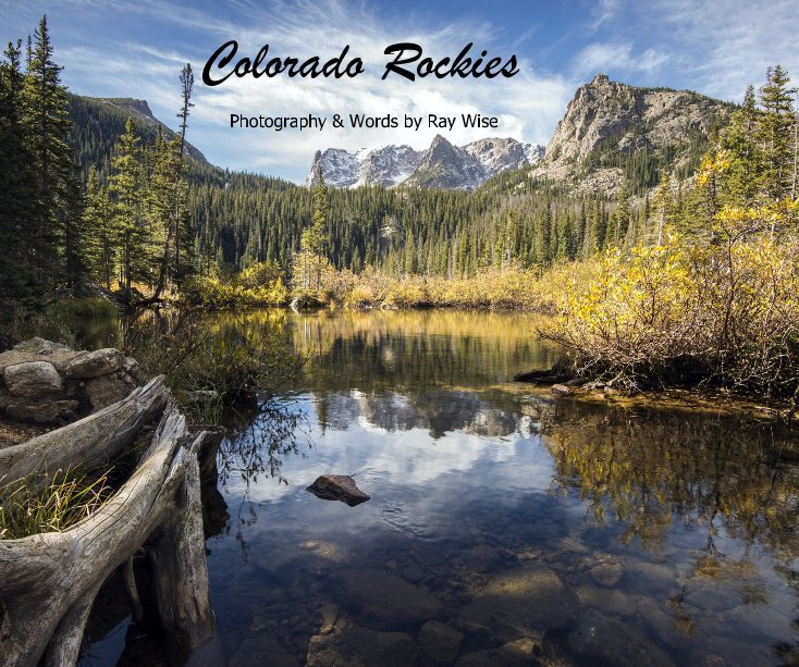 View Colorado Rockies by Photography & Words by Ray Wise