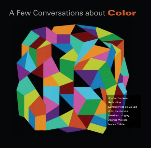 View A Few Conversations About Color by Joanne Mattera