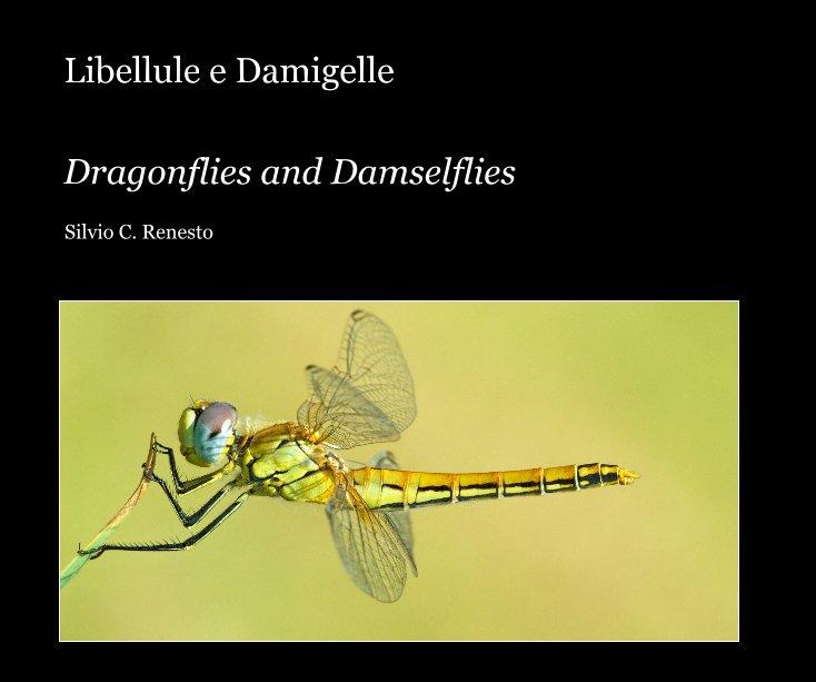 View Libellule e Damigelle by Silvio C. Renesto
