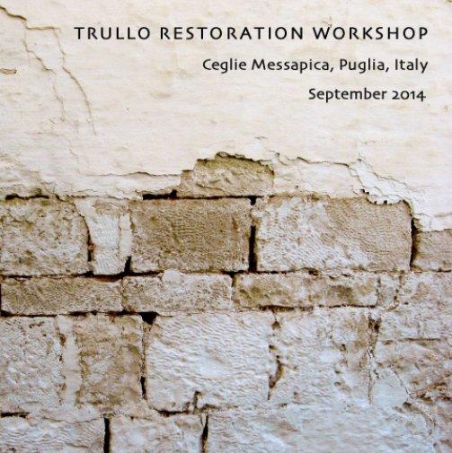 View Trullo Restoration Workshop 2014 by Amanda Roelle