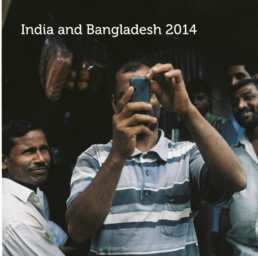 Bekijk India and Bangladesh 2014 op Rob Stead