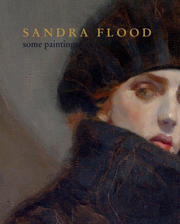 View S A N D R A   F L O O D some paintings by Sandra Flood