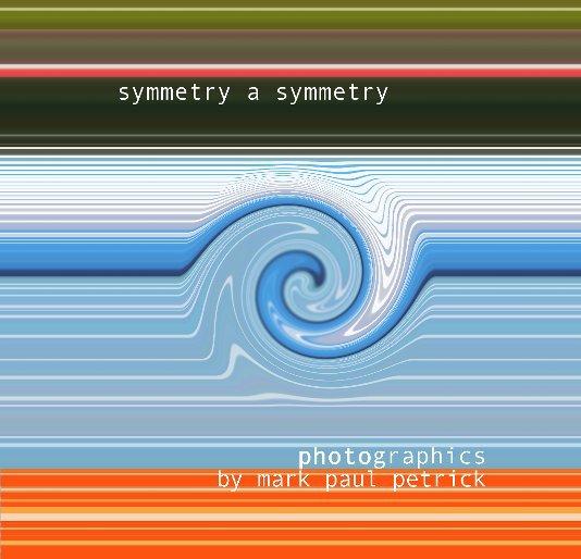 View symmetry a symmetry by Mark Paul Petrick