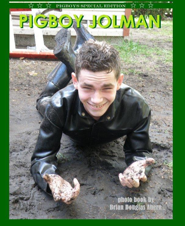 Pigboy Jolman By Brian Douglas Ahern Blurb Books