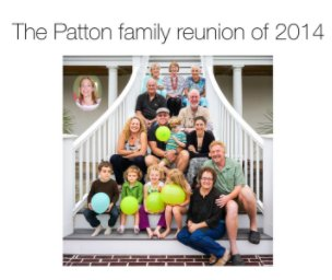The Patton family reunion of 2014 - Biographies & Memoirs photo book
