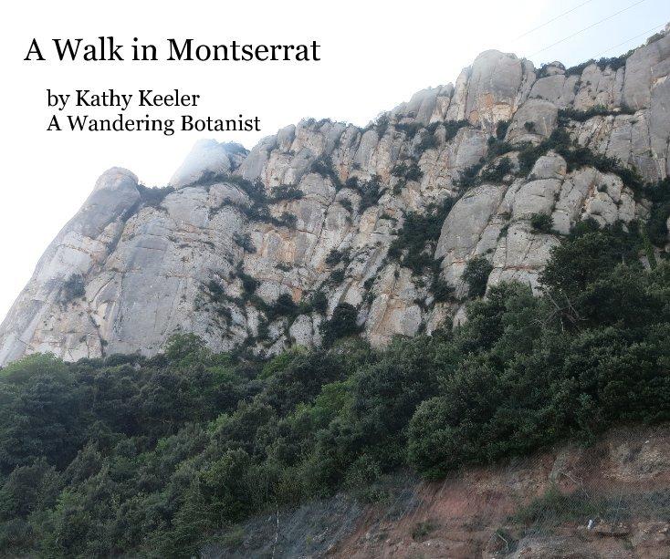 View A Walk in Montserrat by Kathy Keeler A Wandering Botanist