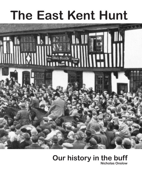 View The East Kent Hunt: our history in the buff by Nicholas Onslow