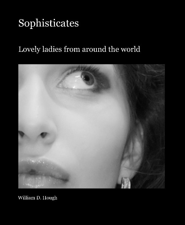 View Sophisticates by William D. Hough