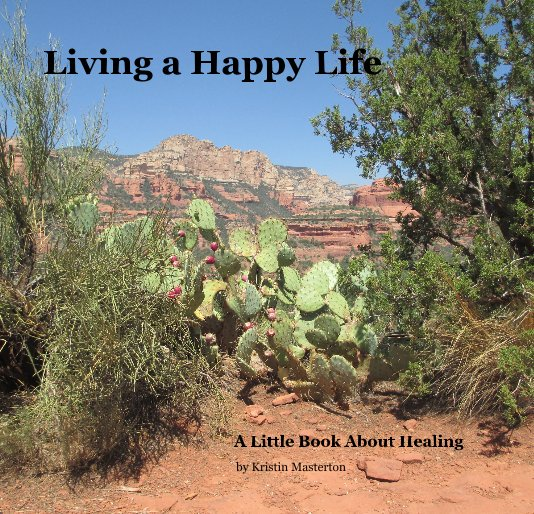 View Living a Happy Life by Kristin Masterton