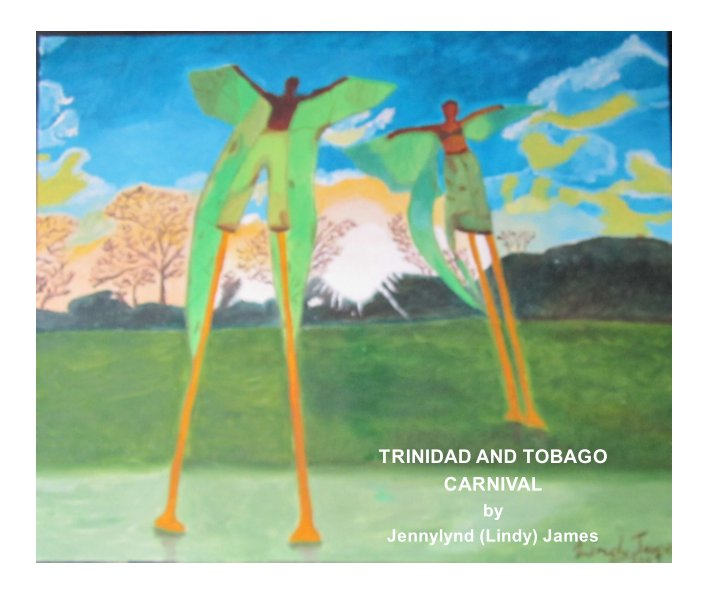 View Trinidad and Tobago Carnival by Jennylynd James