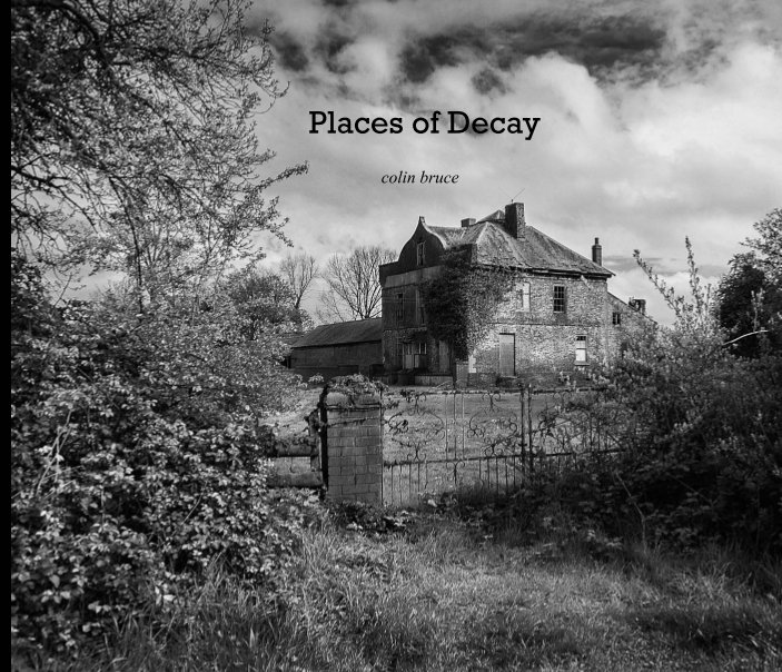 View Places of Decay by Colin Bruce