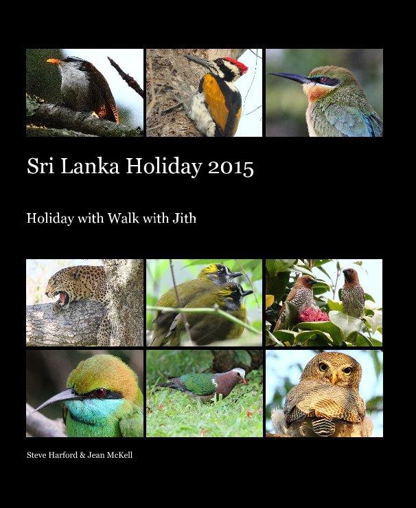 View Sri Lanka Holiday 2015 by Steve Harford & Jean McKell