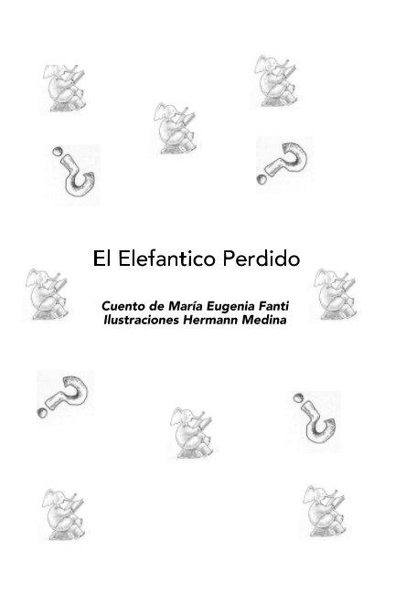 View El Elefantico Perdido by Maria Eugenia Fanti