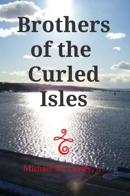 View Brothers of the Curled Isles by Michael W. Curley Jr.
