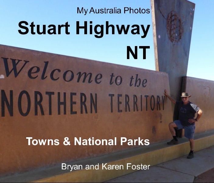 View My Australia Photos: Stuart Highway NT by Bryan Foster, Karen Foster
