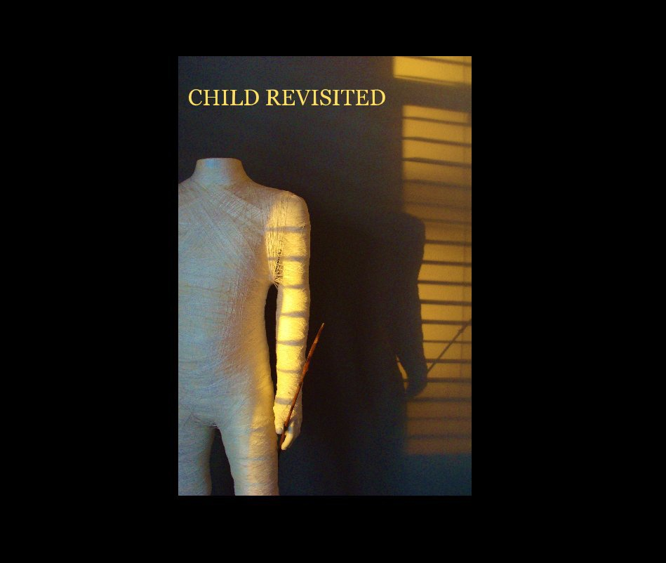 View CHILD REVISITED by Nancy Engstad