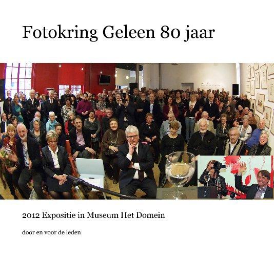 Bekijk Fotokring Geleen 80 jaar op door en voor de leden