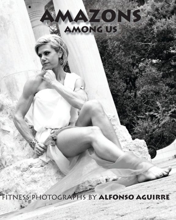 View Amazons Among Us by Alfonso Aguirre