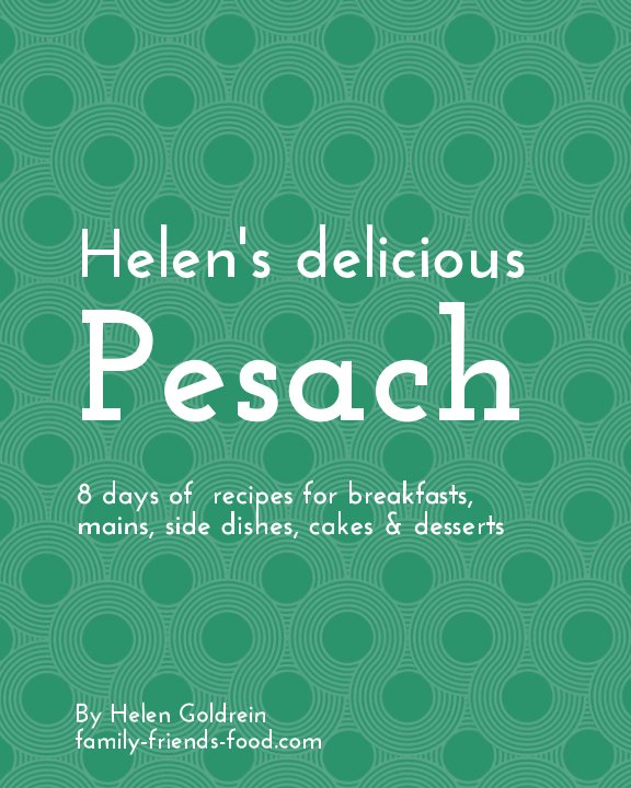 View Helen's delicious Pesach by Helen Goldrein
