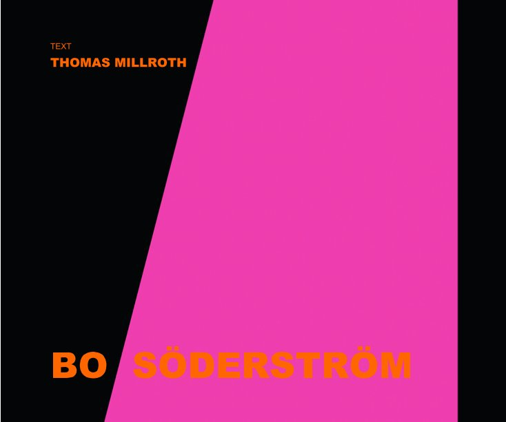 View BO SÖDERSTRÖM by Thomas Millroth