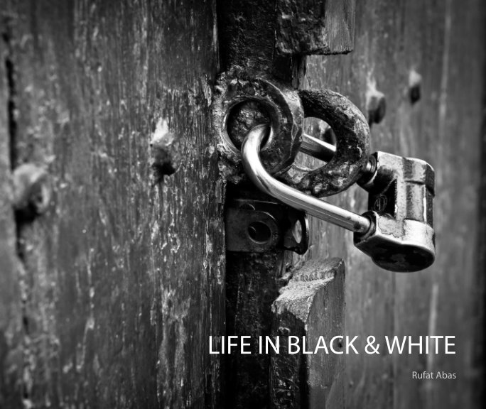 View LIFE IN BLACK & WHITE by Rufat Abas