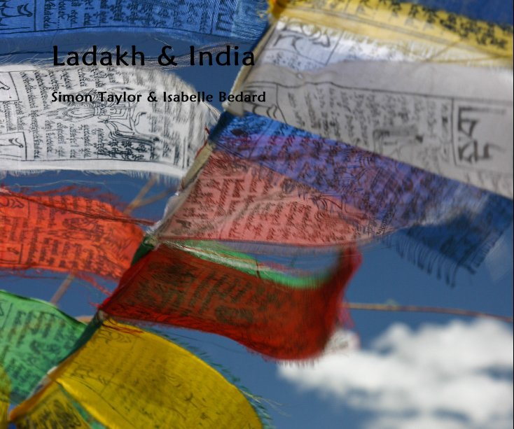 View Ladakh & India by Simon Taylor & Isabelle Bedard