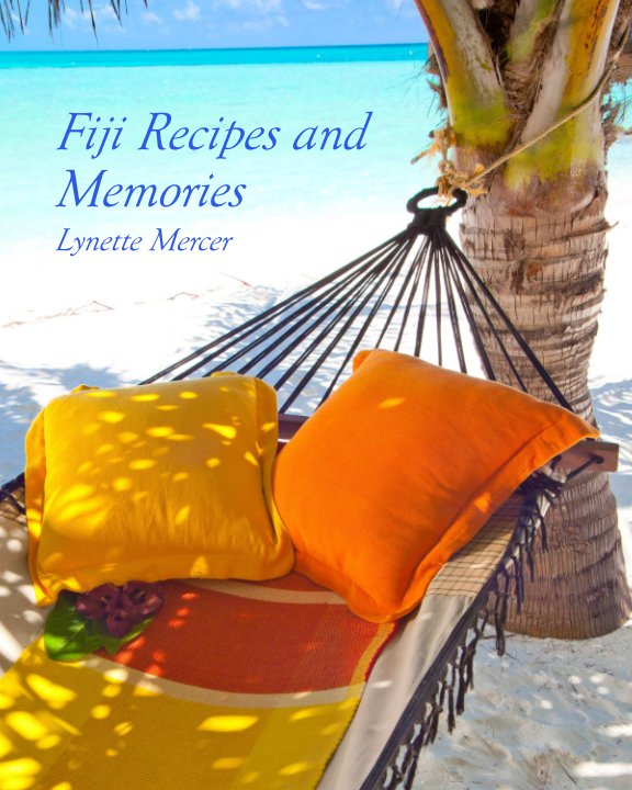 View Fiji Recipes and Memories - Standard Edition by Lynette Mercer