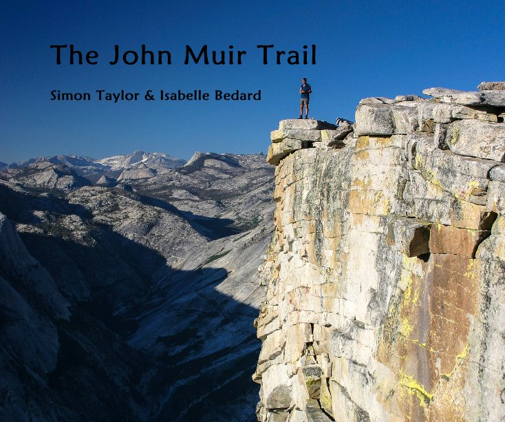 View The John Muir Trail by Simon Taylor & Isabelle Bedard