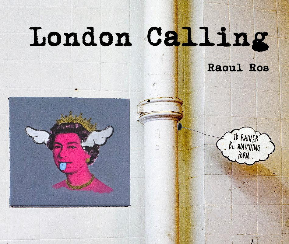 View London Calling by Raoul Ros
