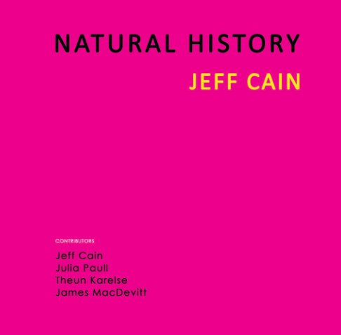 View Natural History: Jeff Cain by Cerritos College Art Gallery
