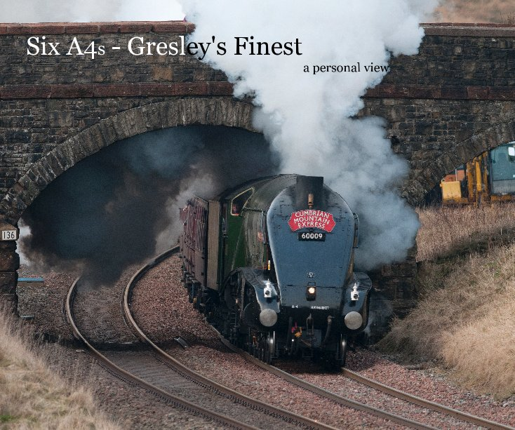 View Six A4s - Gresley's Finest by Peter R Foster