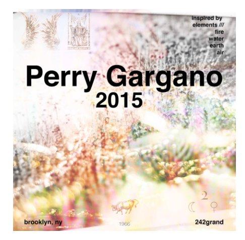 View Perry Gargano 2015 by Elsa Marie